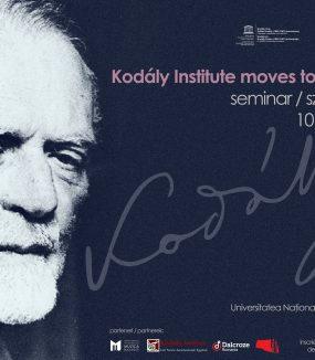 Kodály Institute moves to Bucharest: Seminarul Kodály – muzică pentru toţi prin bucuria cântatului şi prin mişcare.